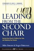 Leading from the Second Chair Serving Your Church, Fulfilling Your Role, And Realizing Your ...