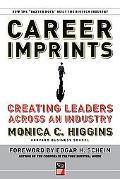 Career Imprints Creating Leaders Across An Industry