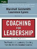 Coaching for Leadership The Practice of Leadership Coaching from the World's Greatest Coaches
