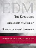 EDM The Educator's Diagnostic Manual Of Disabilities And Disorders