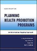 Planning Health Promotion Programs An Intervention Mapping Approach
