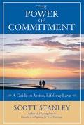 Power of Commitment A Guide to Active, Lifelong Love