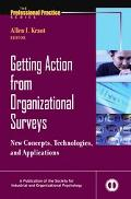 Getting Action from Organizational Surveys New Concepts, Technologies, And Applications