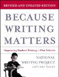 Because Writing Matters Improving Student Writing in Our Schools