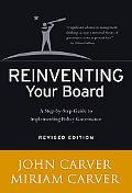 Reinventing Your Board A Step-By-Step Guide To Implementing Policy Governance