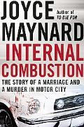Internal Combustion The True Story of a Marriage and a Murder in the Motor City