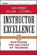 Instructor Excellence Mastering the Delivery of Training