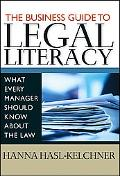 Business Guide to Legal Literacy What Every Manager Should Know About the Law