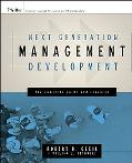 Next Generation Management Development The Complete Guide And Resource