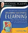 Designing Successful E-learning Forget What You Know About Instructional Design and Do Somet...