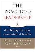 Practice of Leadership Developing the Next Generation of Leaders