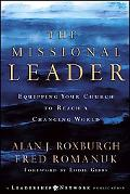 Missional Leader Equipping Your Church to Reach a Changing World