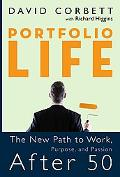 Portfolio Life The New Path to Work, Purpose, And Passion After 50