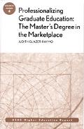 Professionalizing Graduate Education The Master's Degree In The Marketplace