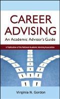 Career Advising An Academic Advisor's Guide
