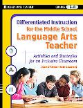 Differentiated Instruction For The Middle School Language Arts Teacher (Differentiated Instr...