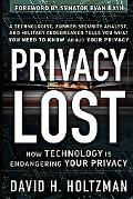 Privacy Lost How Technology Is Endangering Your Privacy