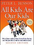 All Kids Are Our Kids: What Communities Must Do to Raise Caring and Responsible Children and...