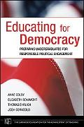 Educating for Democracy: Preparing Undergraduates for Responsible Political Engagement