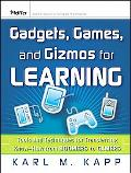 Gadgets, Games and Gizmos for Learning Tools and Techniques for Transferring Know-how from B...