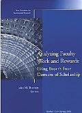 Analyzing Faculty Work And Rewards, Using Boyer's Four Domains of Scholarship Spring 2006