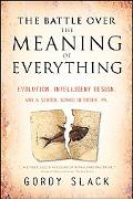 Battle over the Meaning of Everything Evolution, Intelligent Design, and a School Board in D...