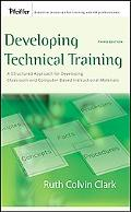 Developing Technical Training: A Structured Approach for Developing Classroom and Computer-B...