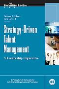 Strategy-Driven Talent Management: A Leadership Imperative (J-B SIOP Professional Practice S...