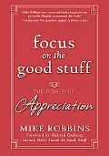 Focus on the Good Stuff The Power of Appreciation