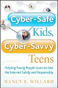 Cyber-safe Kids, Cyber-savvy Teens Helping Young People Learn to Use the Internet Safely and...