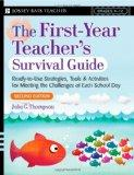 First Year Teacher's Survival Guide: Ready-To-Use Strategies, Tools & Activities for Meeting...