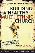Building a Healthy Multi-ethnic Church Mandate, Commitments and Practices of a Diverse Congr...