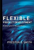 Flexible Product Development Building Agility for Changing Markets