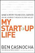 My Start-up Life What a (Very) Young Ceo Learned on His Journey Through Silicon Valley
