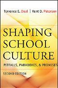Shaping School Culture: Pitfalls, Paradoxes, and Promises--Second Edition