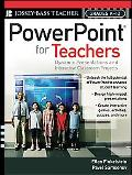 Powerpoint for Teachers Dynamic Presentations and Interactive Classroom Projects (Grades K-12)