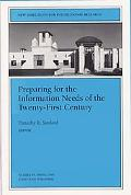Preparing for the Information Needs of the Twenty-First Century