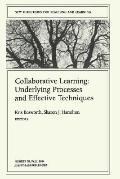 Collaborative Learning Underlying Processes and Effective Techniques