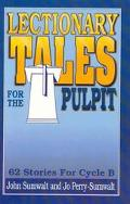 58 Lectionary Tales for the Pulpit 62 Stories for Cycle B