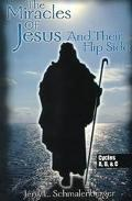 Miracles of Jesus and Their Flip Side Cycles A, B, and C  Miracle Narratives from the Revise...