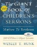Giant Book of Children's Sermons Matthew to Revelation 260 Children's Object Lessons