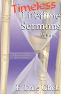 Timeless Lifetime Sermons : Volume 1