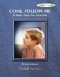 Come, Follow Me: A Study Book for Acolytes