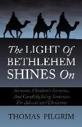 Light of Bethlehem Shines On Sermons and Children's Messages for Advent and Christmas