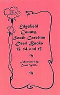 Edgefield County, South Carolina: Deed Books 13, 14, 15
