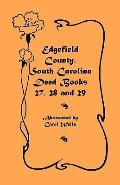 Edgefield County, South Carolina: Deed Books 27, 28 and 29