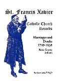 St. Francis Xavier Catholic Church Records: Marriages and Deaths, 1749-1838, Knox County, In...