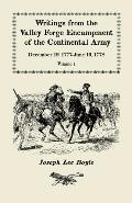 Writings From The Valley Forge Encampment Of The Continental Army, 12/19/1777-06/19/1778