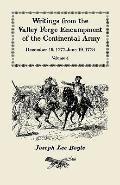 Writings from the Valley Forge Encampment of the Continental Army: December 19-1777-June 19,...