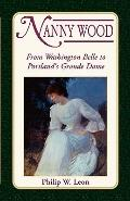 Nanny Wood: From Washington Belle to Portland's Grande Dame